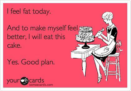 I feel fat today cake