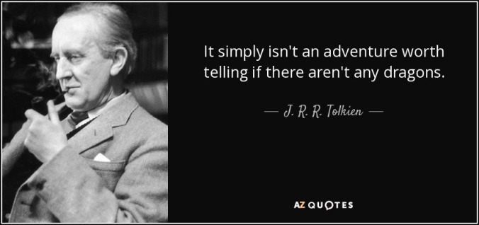 quote-it-simply-isn-t-an-adventure-worth-telling-if-there-aren-t-any-dragons-j-r-r-tolkien-86-79-31