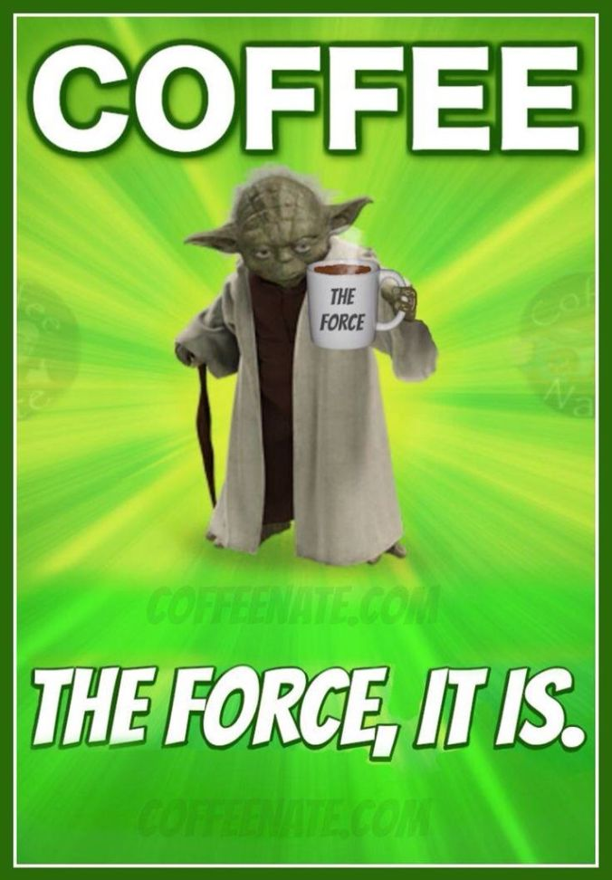 Coffee. The force it is.