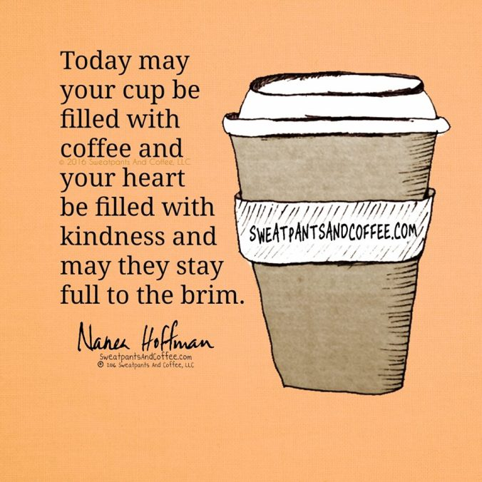 Coffee and kindness Sweatpants & Coffee