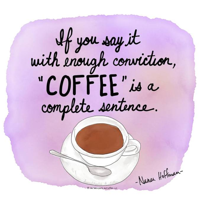 coffee-is-a-complete-sentence-sweat-pants-and-coffee
