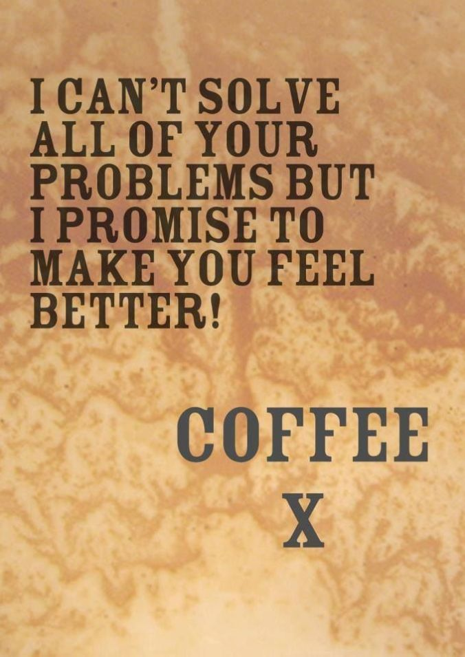 i-cant-solve-all-of-your-problems-love-coffee