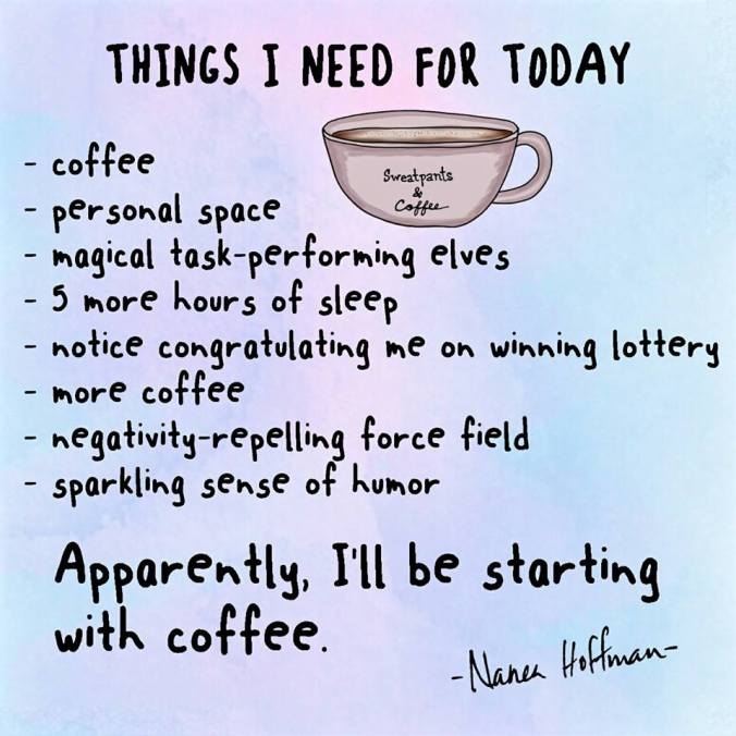 Things I need today Sweatpants and Coffee